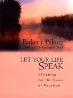 parker-palmer_let-your-life-speak